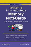 Mosby's Pharmacology Memory NoteCards: Visual, Mnemonic, and Memory Aids for Nurses