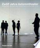 Zwölf Jahre Autorentheater