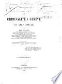 La Criminalité à Genève au XIXème siècle