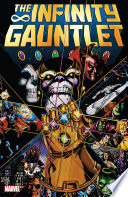 Infinity Gauntlet : against the omnipotent eternal, thanos!...