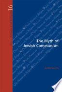 The Myth of Jewish Communism
