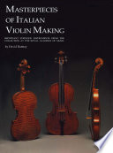 Masterpieces of Italian Violin Making  1620 1850