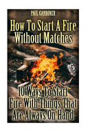 How To Start A Fire Without Matches book