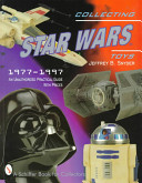 Collecting Star Wars Toys  1977 1997
