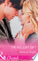 The Holiday Gift  Mills   Boon Cherish   The Cowboys of Cold Creek  Book 15