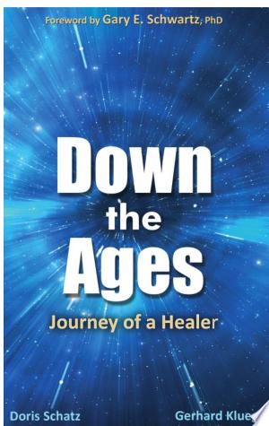 Down the Ages: Journey of a Healer - ISBN:9781627870368