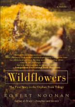 Wildflowers: The First Story in the Orphan Train Trilogy [Book]