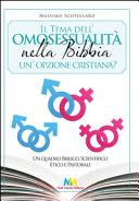 Il tema dell'omosessualità nella Bibbia. Un'opzione cristiana? Un quadro biblico, scientifico, etico e pastorale