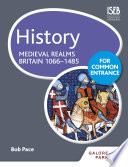History for Common Entrance  Medieval Realms Britain 1066 1485