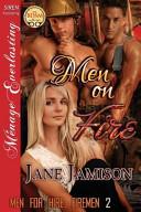 Men on Fire [Men for Hire: Firemen 2] (Siren Publishing Menage Everlasting)