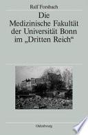 """Die Medizinische Fakultät der Universität Bonn im """"Dritten Reich"""""""