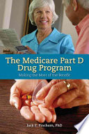 The Medicare Part D Drug Program Making The Most Of The Benefit
