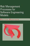 Risk Management Processes for Software Engineering Models