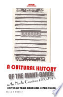 A Cultural History of the Avant Garde in the Nordic Countries 1950 1975