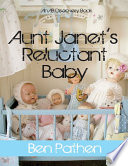Aunt Janet S Reluctant Baby