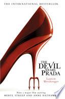 The Devil Wears Prada: Loved the movie? Read the book! by Lauren Weisberger
