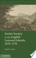 Settler Society in the English Leeward Islands  1670   1776