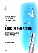 Where to Go  what to Do  how to Do it on Long Island Sound