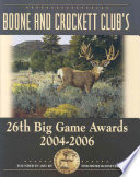 Boone and Crockett Club's 26th Big Game Awards, 2004-2006