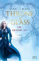 Throne of Glass   Die Erw  hlte
