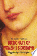 The Palgrave Macmillan Dictionary of Women s Biography