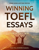 Winning TOEFL Essays the Right Way: Real Essay Examples from Real Full-Scoring TOEFL Students