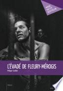 L'évadé de Fleury-Mérogis