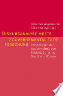 Diskursanalyse meets Gouvernementalit  tsforschung
