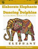 Elaborate Elephants   Dancing Dolphins