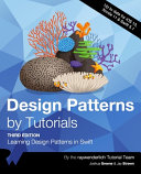 Design Patterns by Tutorials (Third Edition): Learning Design Patterns in Swift