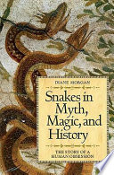 Snakes in Myth  Magic  and History