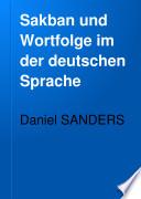 Sakban und Wortfolge im der deutschen Sprache