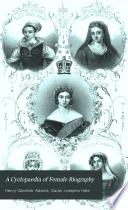 A Cyclopaedia Of Female Biography