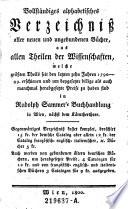 Vollständiges alphabetisches Verzeichniß aller neuen und ungebundenen Bücher, aus allen Theilen der Wissenschaften