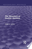 The Structure of Human Abilities  Psychology Revivals