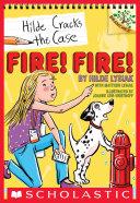 download ebook fire! fire!: a branches book (hilde cracks the case #3) pdf epub
