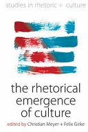 The Rhetorical Emergence of Culture