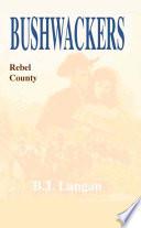 Bushwhackers 02  Rebel County
