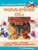 No Experience Required! - Water-Soluble Oils : oils, but don't know where to...
