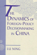 The Dynamics Of Foreign Policy Decisionmaking In China
