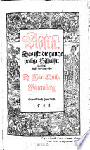 Biblia, das ist: die gantze Heilige Schrifft: Deudsch ... Mart(in) Luth(er)