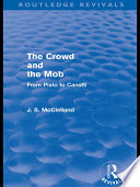 The Crowd and the Mob  Routledge Revivals