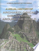 A Visual History of Archaeological Discoveries Around the World