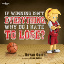 If Winning Isn t Everything  Why Do I Hate to Lose