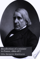 Recollections Of A Minister To France 1869 1877 book
