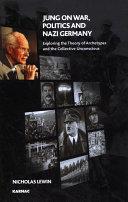 Jung on War, Politics, and Nazi Germany