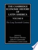 The Cambridge Economic History of Latin America  Volume 2  The Long Twentieth Century