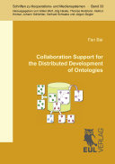 Collaboration Support for the Distributed Development of Ontologies