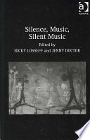 Silence, Music, Silent Music In Which Silence And Music Relate Contemplate Each