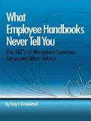 What Employee Handbooks Never Tell You Book